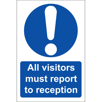 All Visitors Must Report To Reception Sign, Rigid, 20x30cm