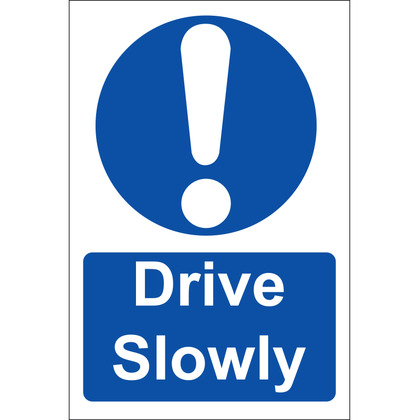 Drive Slowly Sign, Rigid, 20x30cm