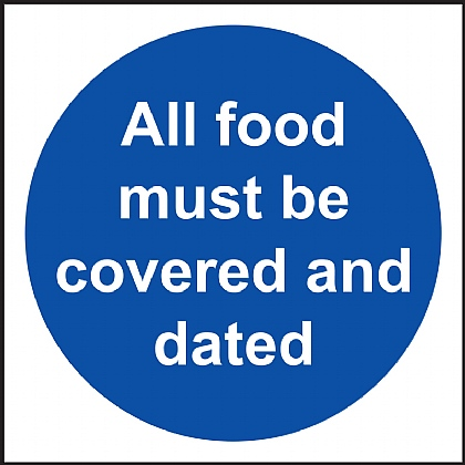 'All Food Must Be Covered and Dated' Vinyl Sign 10x10cm