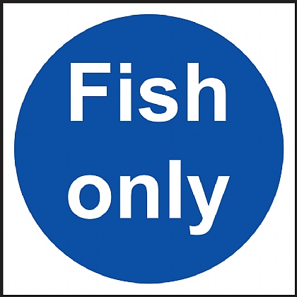 'Fish Only' Vinyl Sign 10x10cm